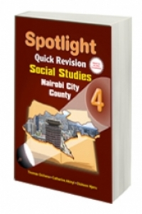 Spotlight Quick Revision Social Studies 4 (Nairobi County)